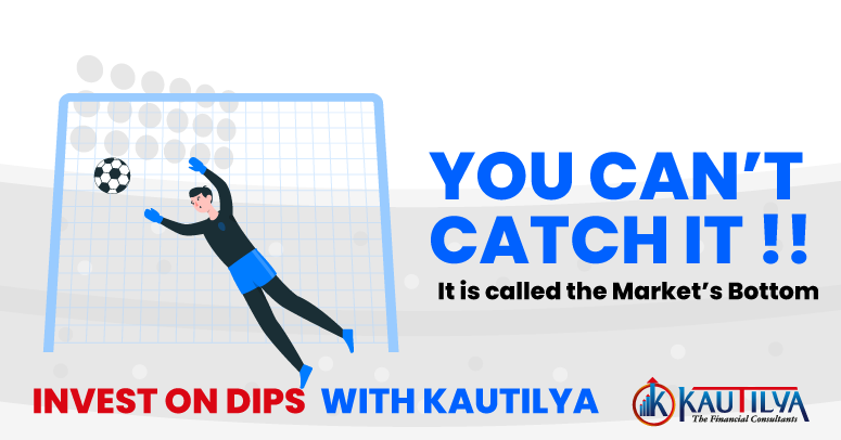YOU CAN'T CATCH IT, INVEST ON DIPS WITH KAUTILYA
